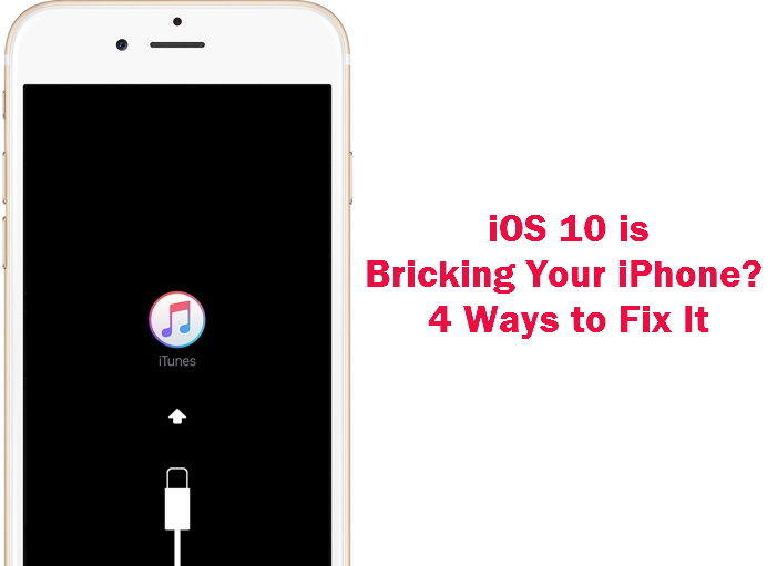 cheaper b05d9 e7c78 iOS 10/10.3 Update Bricked Your iPhone? 4 Ways to Fix