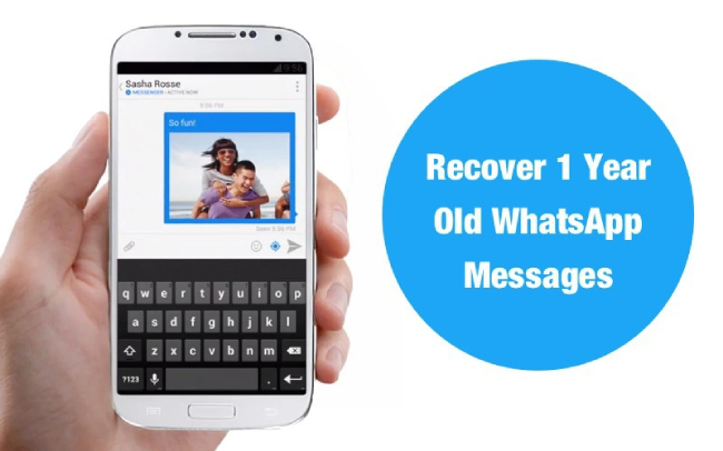 Top Ways to Recover 1 Year Old WhatsApp Messages