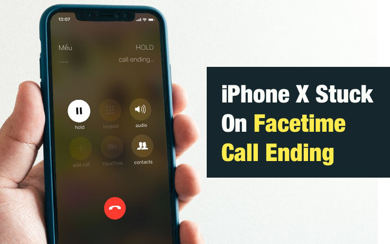 Top 6 Ways to Fix iPhone X Stuck On Facetime Call Ending